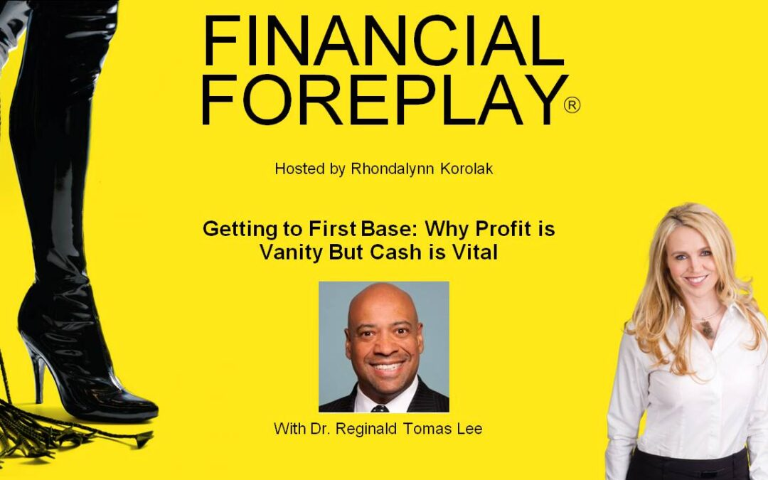 Getting to First Base: Why Profit is a Vanity Metric and Cash is Vital