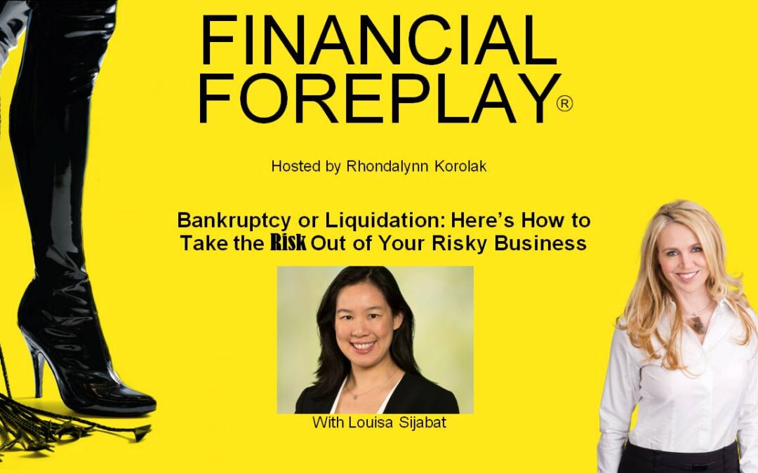 Bankruptcy or Liquidation: Here's How to Take the Risk Out of Your Risky Business