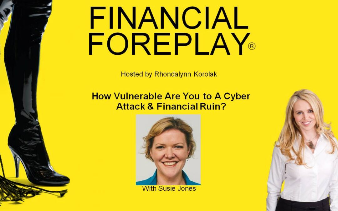 How Vulnerable are You to A Cyber Attack & Financial Ruin?